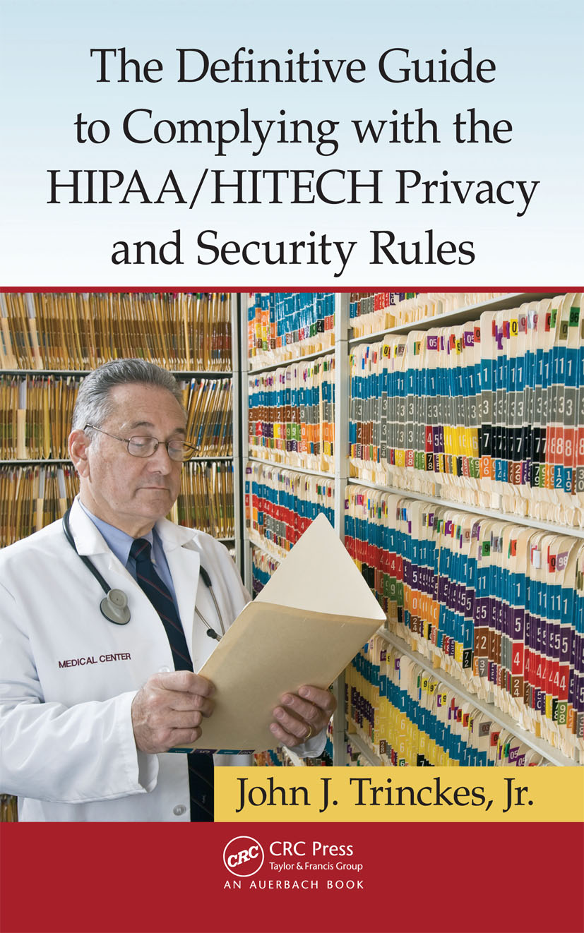 The Definitive Guide to Complying with the HIPAA/HITECH Privacy and Security Rules: 1st Edition (Hardback) book cover