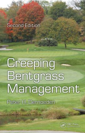Creeping Bentgrass Management, Second Edition: 2nd Edition (Hardback) book cover
