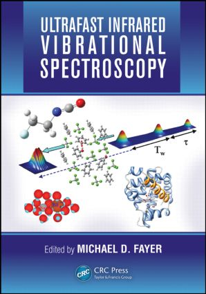 Ultrafast Infrared Vibrational Spectroscopy: 1st Edition (Hardback) book cover