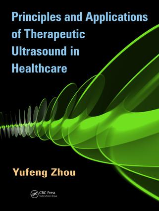 Principles and Applications of Therapeutic Ultrasound in Healthcare: 1st Edition (Hardback) book cover