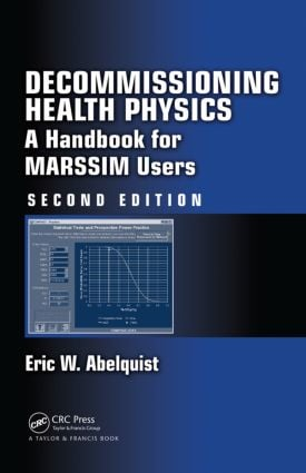 Decommissioning Health Physics: A Handbook for MARSSIM Users, Second Edition, 2nd Edition (Hardback) book cover