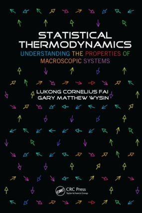 Statistical Thermodynamics: Understanding the Properties of Macroscopic Systems, 1st Edition (Hardback) book cover