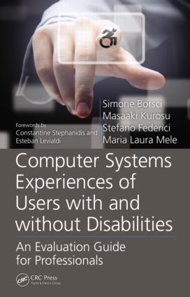 Computer Systems Experiences of Users with and Without Disabilities: An Evaluation Guide for Professionals (Hardback) book cover