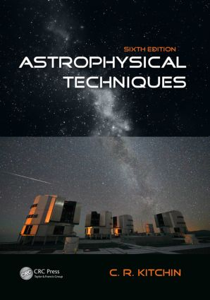 Astrophysical Techniques: 6th Edition (Hardback) book cover