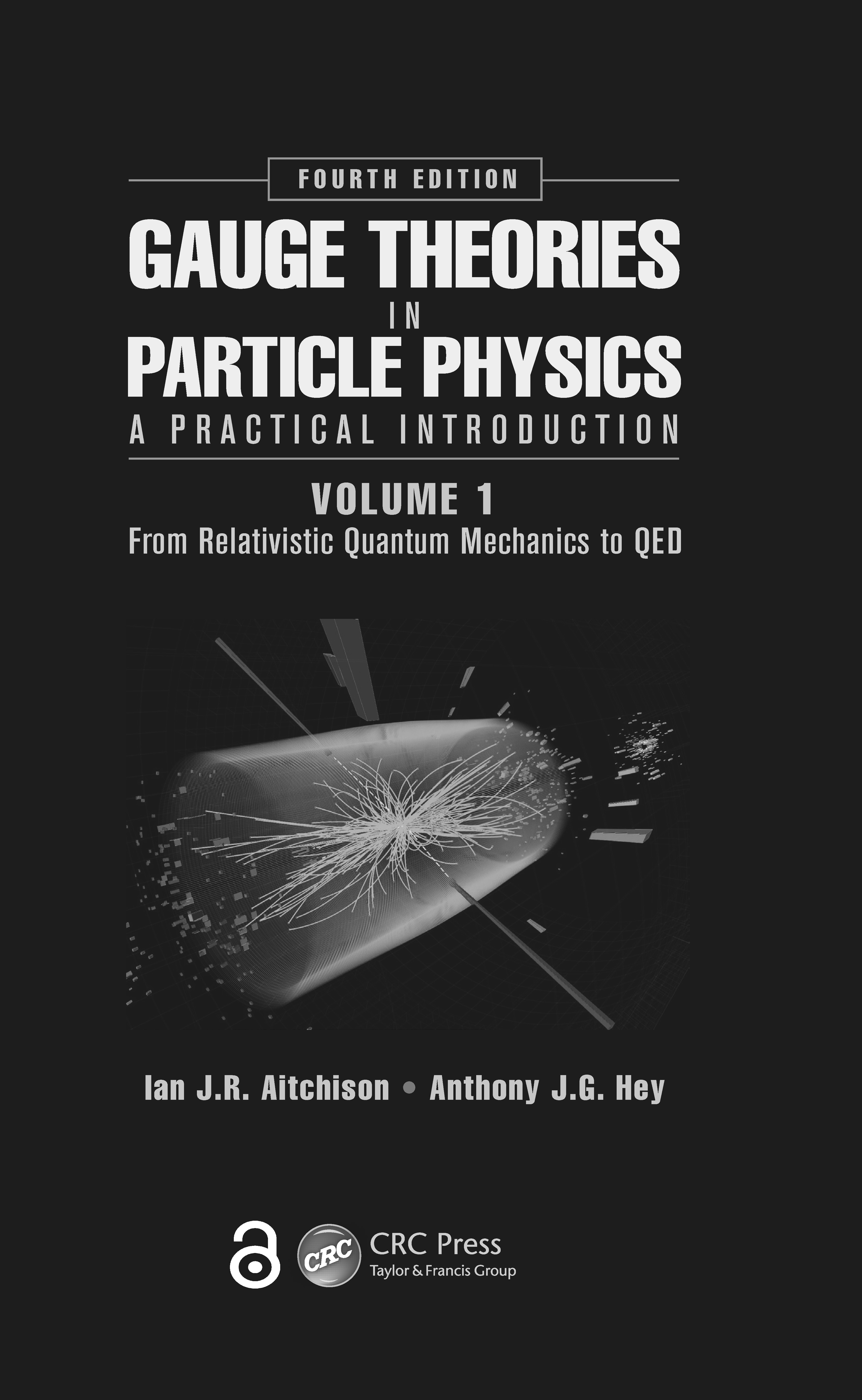Gauge Theories in Particle Physics: A Practical Introduction, Volume 1: From Relativistic Quantum Mechanics to QED, Fourth Edition, 4th Edition (Hardback) book cover