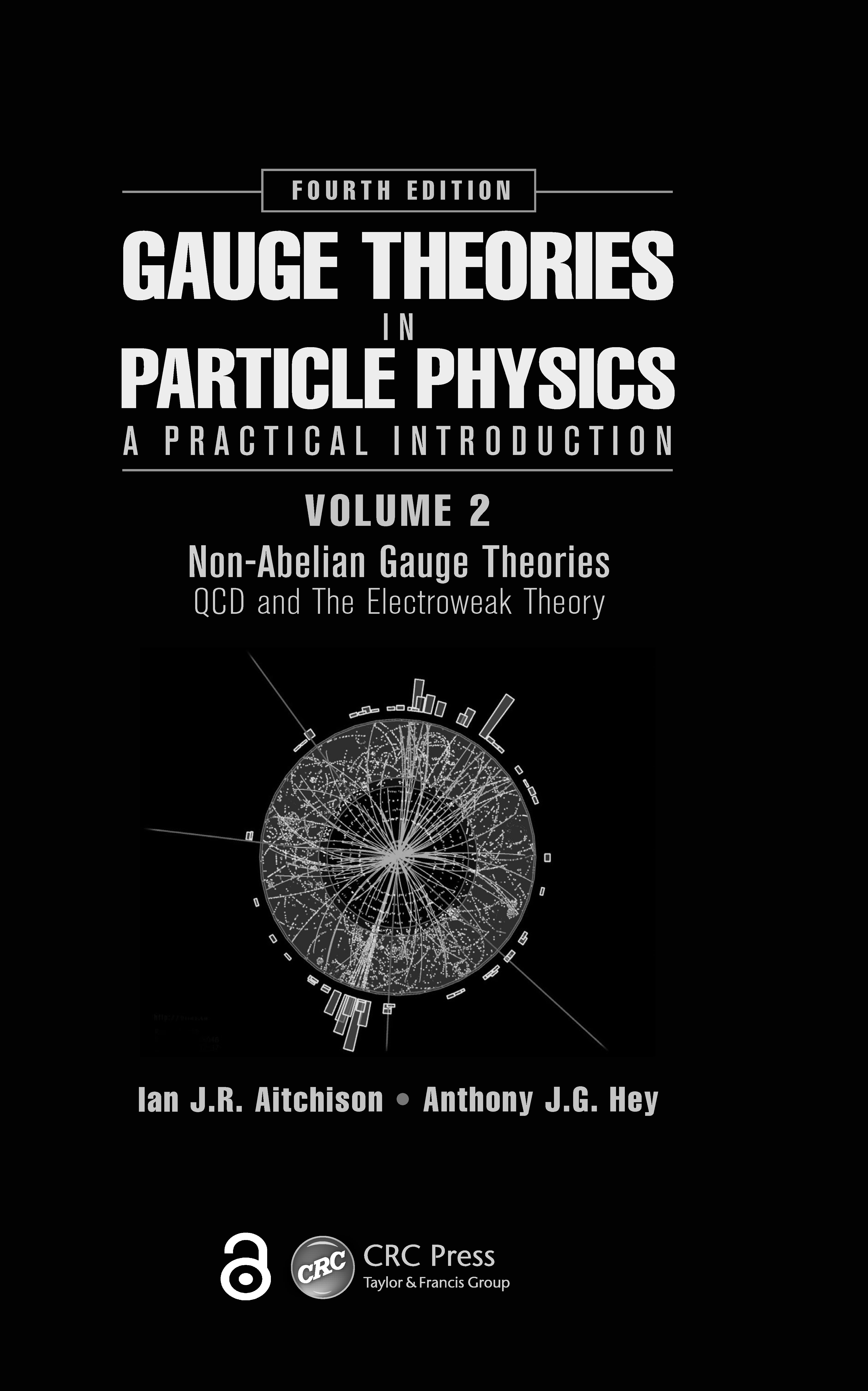 Gauge Theories in Particle Physics: A Practical Introduction, Volume 2: Non-Abelian Gauge Theories: QCD and The Electroweak Theory, Fourth Edition, 4th Edition (Hardback) book cover