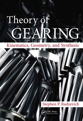 Theory of Gearing: Kinematics, Geometry, and Synthesis (Hardback) book cover