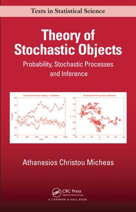 Theory of Stochastic Objects: Probability, Stochastic Processes and Inference book cover