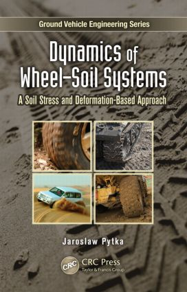 Dynamics of Wheel-Soil Systems: A Soil Stress and Deformation-Based Approach, 1st Edition (Hardback) book cover