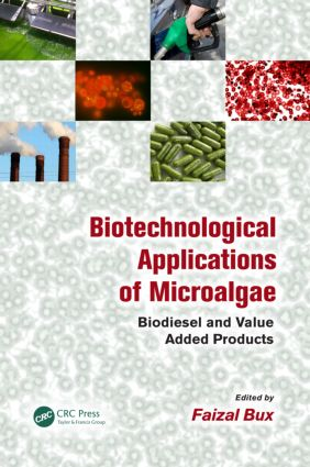 Biotechnological Applications of Microalgae: Biodiesel and Value-Added Products, 1st Edition (Paperback) book cover