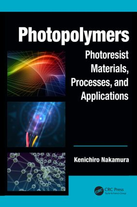 Photopolymers: Photoresist Materials, Processes, and Applications, 1st Edition (Hardback) book cover