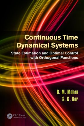 Continuous Time Dynamical Systems: State Estimation and Optimal Control with Orthogonal Functions (Hardback) book cover