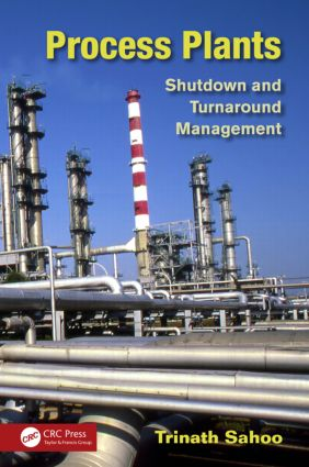 Process Plants: Shutdown and Turnaround Management (Hardback) book cover