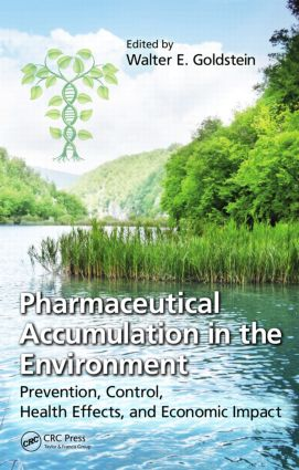 Pharmaceutical Accumulation in the Environment: Prevention, Control, Health Effects, and Economic Impact, 1st Edition (Hardback) book cover