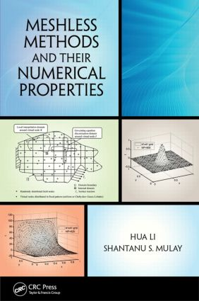 Meshless Methods and Their Numerical Properties (Hardback) book cover