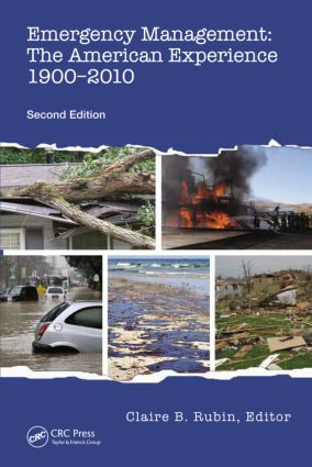 Emergency Management: The American Experience 1900-2010, Second Edition, 2nd Edition (Hardback) book cover
