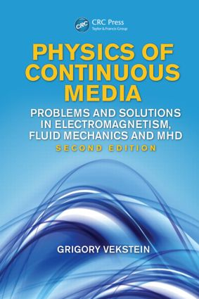 Physics of Continuous Media: Problems and Solutions in Electromagnetism, Fluid Mechanics and MHD, Second Edition, 2nd Edition (Paperback) book cover