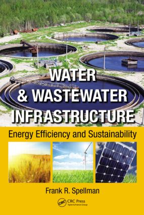 Water & Wastewater Infrastructure: Energy Efficiency and Sustainability (Hardback) book cover