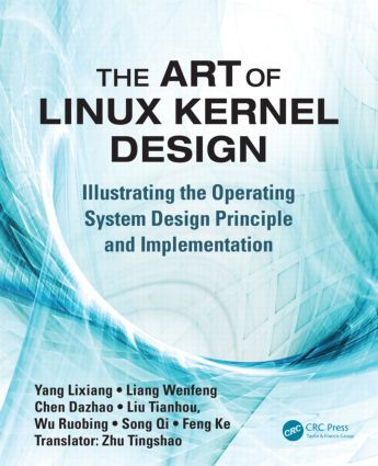 The Art of Linux Kernel Design: Illustrating the Operating System Design Principle and Implementation (Paperback) book cover
