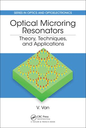 Optical Microring Resonators: Theory, Techniques, and Applications book cover