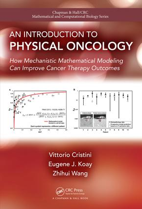 An Introduction to Physical Oncology: How Mechanistic Mathematical Modeling Can Improve Cancer Therapy Outcomes, 1st Edition (Hardback) book cover
