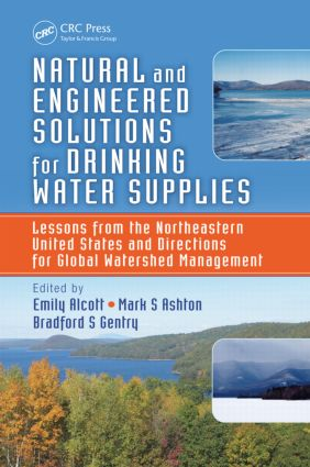 Natural and Engineered Solutions for Drinking Water Supplies: Lessons from the Northeastern United States and Directions for Global Watershed Management (Hardback) book cover