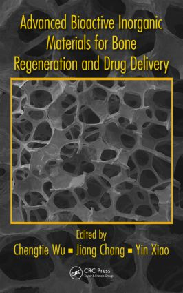 Advanced Bioactive Inorganic Materials for Bone Regeneration and Drug Delivery: 1st Edition (Hardback) book cover
