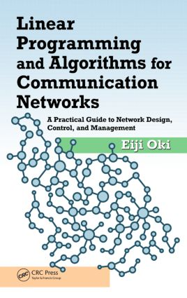 Linear Programming and Algorithms for Communication Networks: A Practical Guide to Network Design, Control, and Management, 1st Edition (Hardback) book cover
