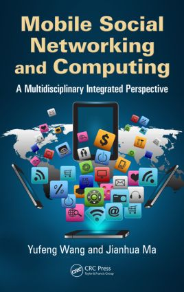 Mobile Social Networking and Computing: A Multidisciplinary Integrated Perspective (Hardback) book cover