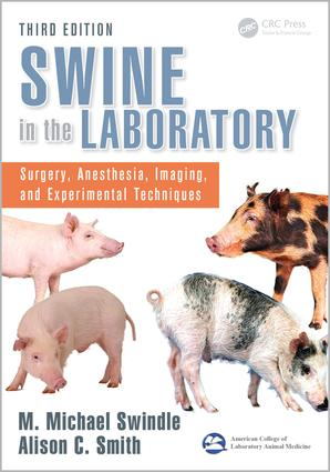 Swine in the Laboratory: Surgery, Anesthesia, Imaging, and Experimental Techniques, Third Edition, 3rd Edition (Hardback) book cover