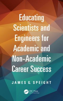 Educating Scientists and Engineers for Academic and Non-Academic Career Success (Paperback) book cover