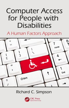 Computer Access for People with Disabilities: A Human Factors Approach (Hardback) book cover