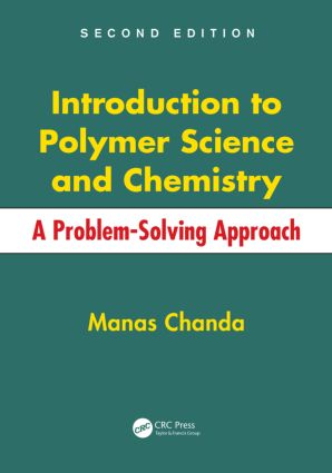 Introduction to Polymer Science and Chemistry: A Problem-Solving Approach, Second Edition, 2nd Edition (Hardback) book cover