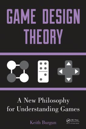 Game Design Theory: A New Philosophy for Understanding Games (Paperback) book cover