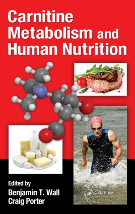 Carnitine Metabolism and Human Nutrition: 1st Edition (Hardback) book cover