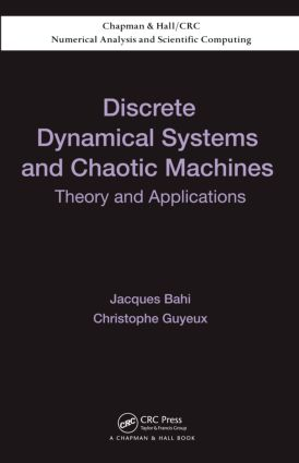Discrete Dynamical Systems and Chaotic Machines: Theory and Applications (Hardback) book cover