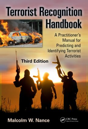 Terrorist Recognition Handbook: A Practitioner's Manual for Predicting and Identifying Terrorist Activities, Third Edition, 3rd Edition (Paperback) book cover