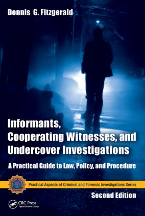 Informants, Cooperating Witnesses, and Undercover Investigations: A Practical Guide to Law, Policy, and Procedure, Second Edition, 2nd Edition (Hardback) book cover