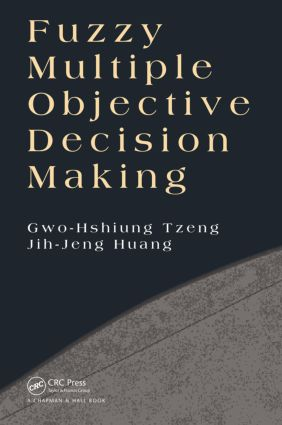 Fuzzy Multiple Objective Decision Making (Hardback) book cover