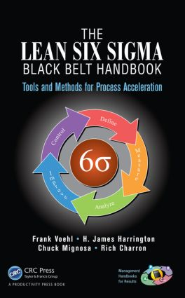 The Lean Six Sigma Black Belt Handbook: Tools and Methods for Process Acceleration book cover