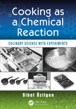 Cooking as a Chemical Reaction: Culinary Science with Experiments, 1st Edition (Paperback) book cover