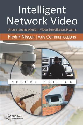 Intelligent Network Video: Understanding Modern Video Surveillance Systems, Second Edition, 2nd Edition (Hardback) book cover