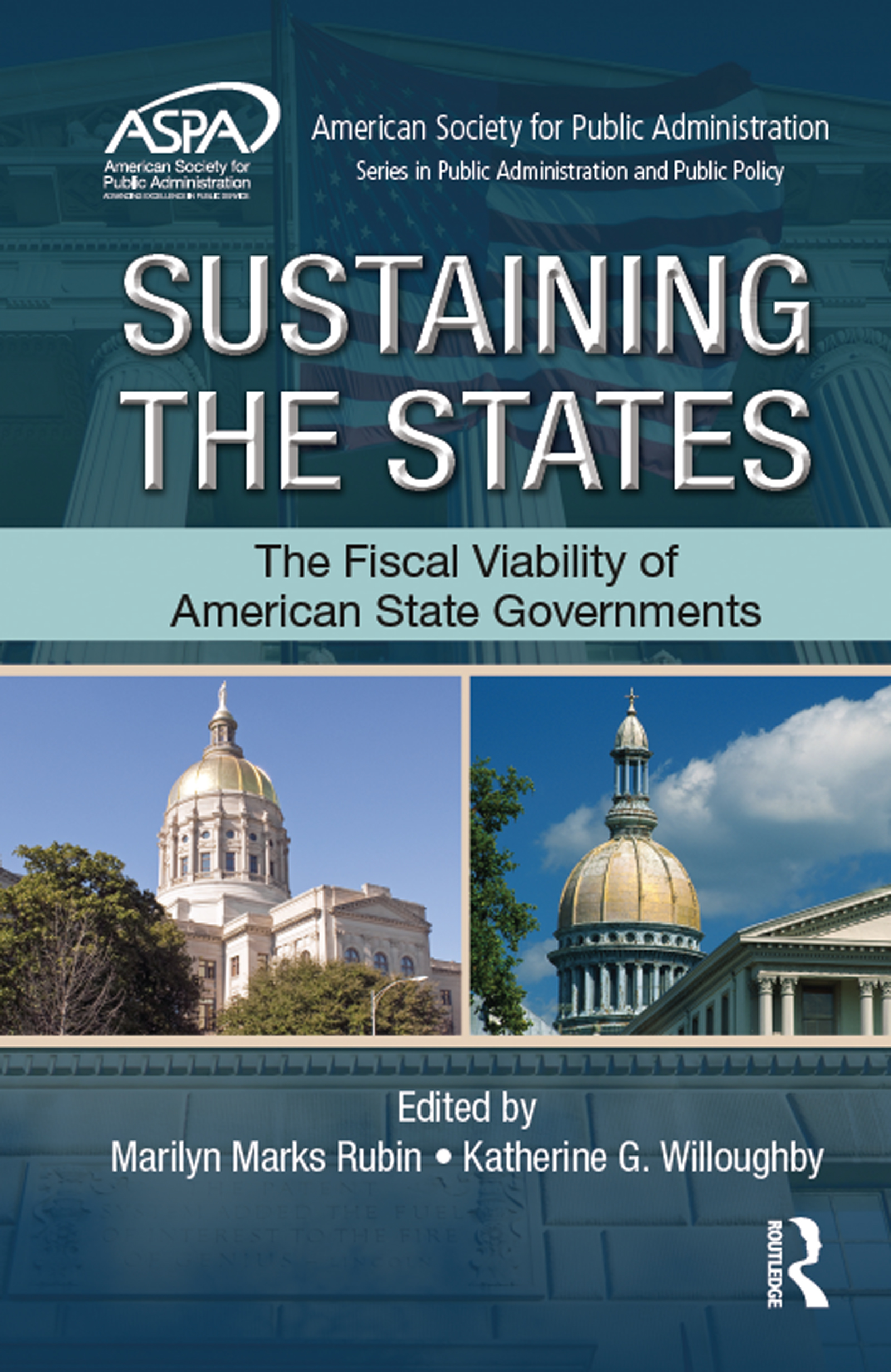 Sustaining the States: The Fiscal Viability of American State Governments, 1st Edition (Hardback) book cover
