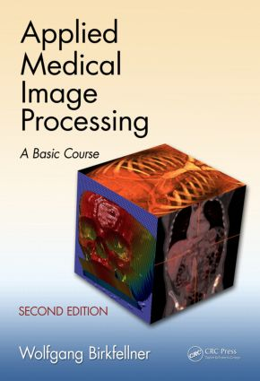 Applied Medical Image Processing: A Basic Course, 2nd Edition (Hardback) book cover
