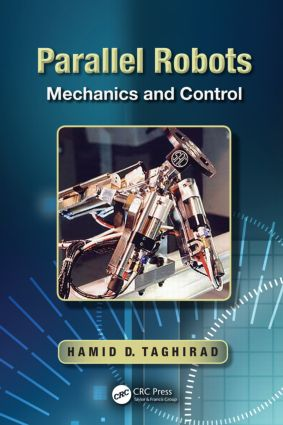 Parallel Robots: Mechanics and Control (Hardback) book cover