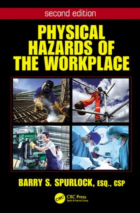 Physical Hazards of the Workplace: 2nd Edition (Hardback) book cover