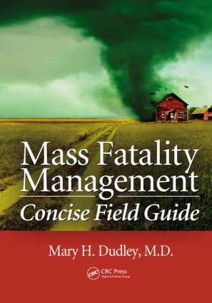 Mass Fatality Management Concise Field Guide: 1st Edition (Paperback) book cover