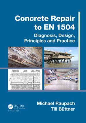 Concrete Repair to EN 1504: Diagnosis, Design, Principles and Practice, 1st Edition (Hardback) book cover