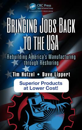 Bringing Jobs Back to the USA: Rebuilding America's Manufacturing through Reshoring, 1st Edition (Hardback) book cover