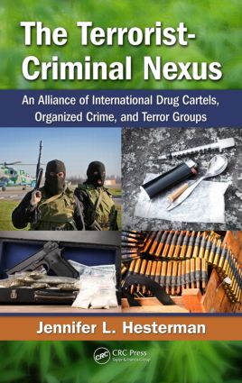 The Terrorist-Criminal Nexus: An Alliance of International Drug Cartels, Organized Crime, and Terror Groups (Hardback) book cover